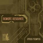 Remote Resource, lanzan nuevo disco y ofrecen 3 temas para su libre descarga (CC)